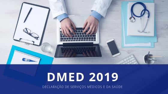 DMED 2019 – Declaração para Prestadores de Serviços Médicos e da Saúde
