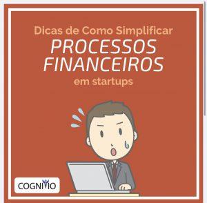 Como simplificar os processos financeiros da sua startup