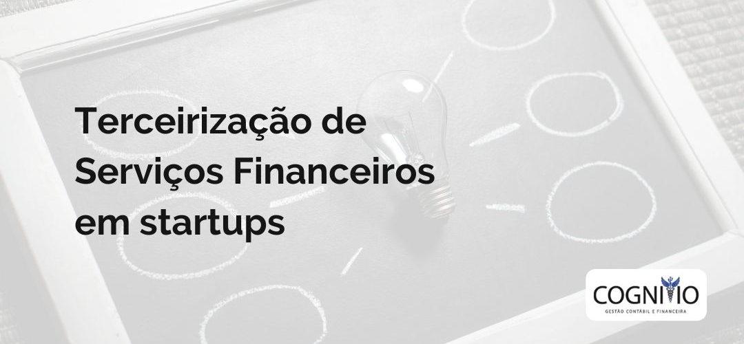 Terceirização de serviços financeiros em startups