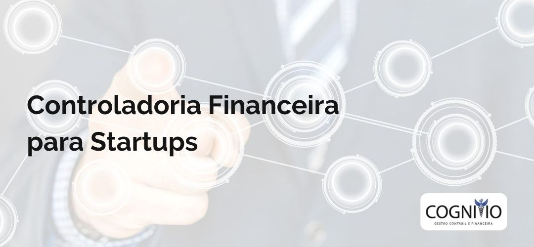 Controladoria Financeira Para Startups: denição e funções