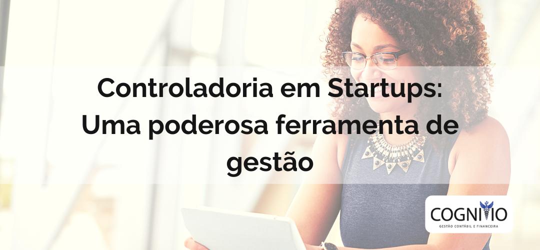 Controladoria em Startups: Uma poderosa ferramenta de gestão