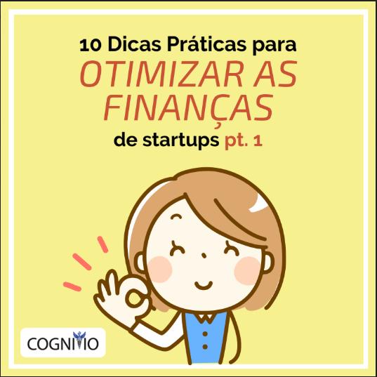 10 dicas práticas para otimizar as finanças de startups